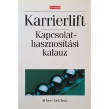 Al Ries - Jack Trout: Karrierlift - Kapcsolathasznosítási kalauz