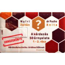 Nyíri Zoltán, dr. Fuchs Anita: A kérdezés 50 árnyalata - 1- 2. rész - Hangoskönyv
