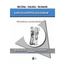 Nyíri Z., Fuchs A., Kiss G.: Kapcsolatépítési kislexikon - 150 történet a névlista bővítésről
