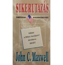 John C. Maxwell: Sikerutazás