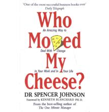 Dr Spencer Johnson: Who ​Moved My Cheese?