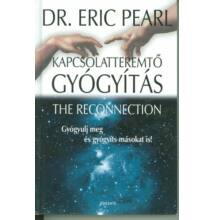 Dr. Eric Pearl: Kapcsolatteremtő gyógyítás