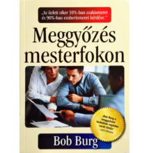 Bob Burg és John David Mann: Meggyőzés mesterfokon