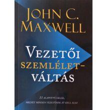 John C. Maxwell: Vezetői szemléletváltás