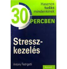 Antony Fedrigotti: Stresszkezelés - 30 percben