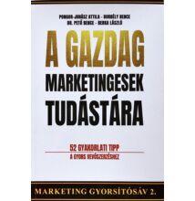 Pongor-Juhász A. - Borbély B. - Dr. Pető B. - Berka L.: A gazdag marketingesek tudástára