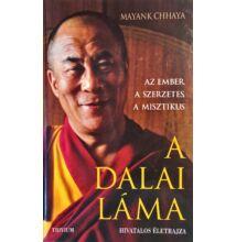 Mayank Chhaya: A DALAI LÁMA - Az ember, a szerzetes, a misztikus