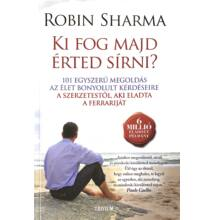 Robin Sharma: Ki fog majd érted sírni?