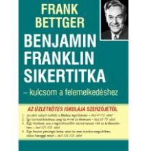 Frank Bettger: Benjamin Franklin sikertitka