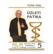 Tonk Emil: Üzleti patika 5. - MLM Hasznos TONKönyv a ma és a holnap vezetőinek