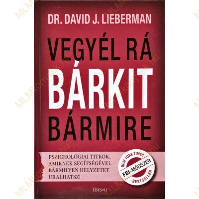 Dr. David J. Liebermann: Vegyél rá bárkit bármire
