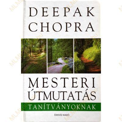 Deepak Chopra: Mesteri útmutatás tanítványoknak