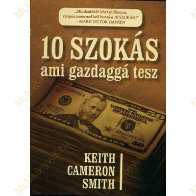 Keith Cameron Smith: 10 szokás ami gazdaggá tesz
