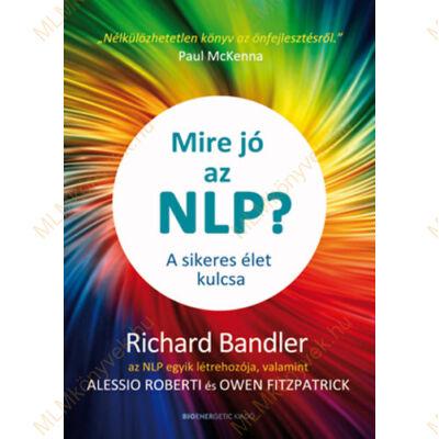 Richard Bandler: Mire jó az NLP? - A sikeres élet kulcsa