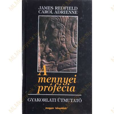 James Redfield, Carol Adrienne: A mennyei prófécia - Gyakorlati útmutató