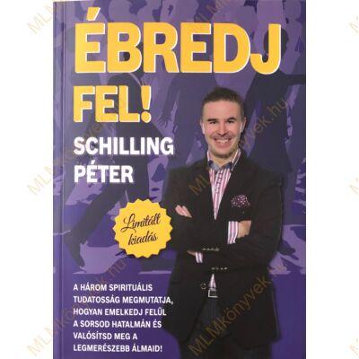 Schilling Péter: Ébredj fel!
