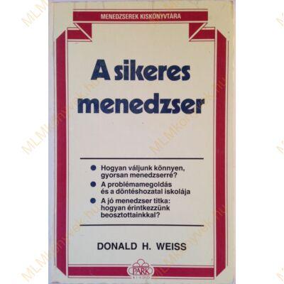 Donald H. Weiss: A sikeres menedzser