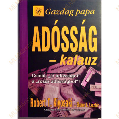 Robert T. Kiyosaki: Gazdag papa - Adósság-kalauz