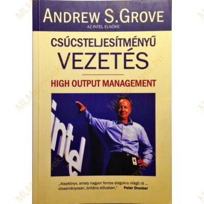 Andrew S. Grove: Csúcsteljesítményű vezetés