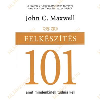 John C. Maxwell: Felkészítés 101