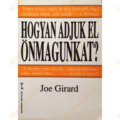 Joe Girard: Hogyan adjuk el önmagunkat?