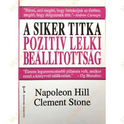 Napoleon Hill és W. Clement Stone: A siker titka pozitív lelki beállítottság