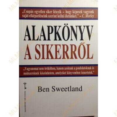 Ben Sweetland: Alapkönyv a sikerről