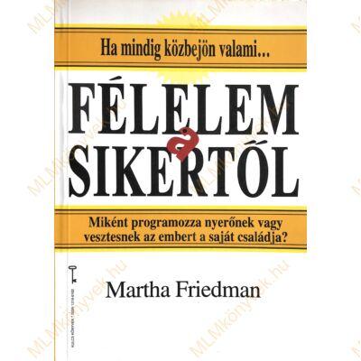 Martha Friedman: Félelem a sikertől