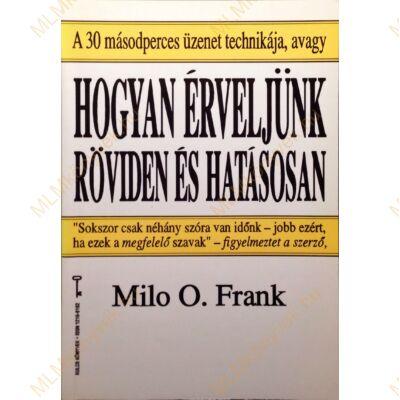 Milo O. Frank: Hogyan érveljünk röviden és hatásosan
