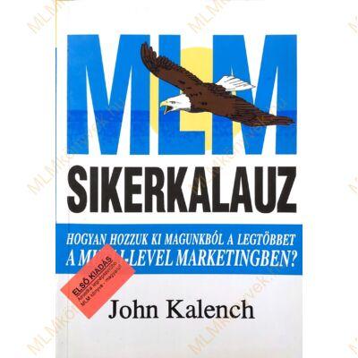 John Kalench: MLM-sikerkalauz