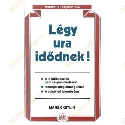 Marek Gitlin: Légy ura idődnek!
