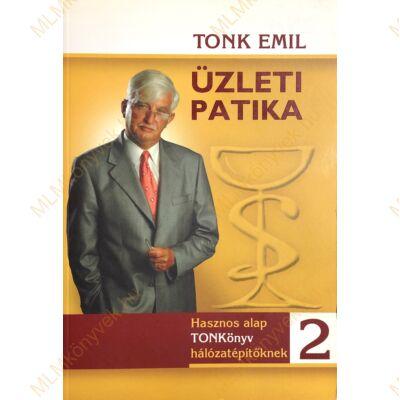 Tonk Emil: Üzleti patika 2. - Hasznos alap TONKönyv üzletembereknek