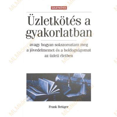 Frank Bettger: Üzletkötés a gyakorlatban