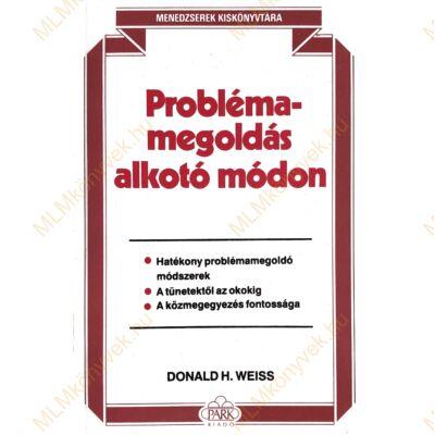 Donald H. Weiss: Problémamegoldás alkotó módon
