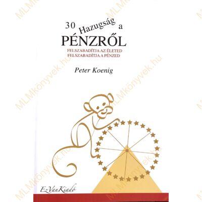 Peter Koenig: 30 hazugság a pénzről