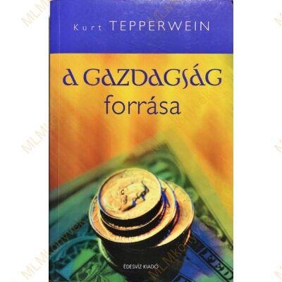 Kurt Tepperwein: A gazdagság forrása