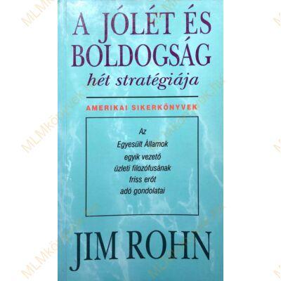 Jim Rohn: A jólét és boldogság hét stratégiája
