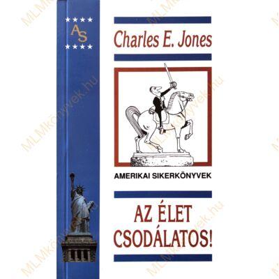 Charles E. Jones: Az élet csodálatos!