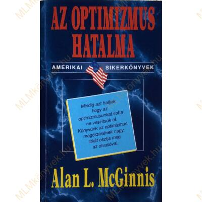 Alan L. McGinnis: Az optimizmus hatalma
