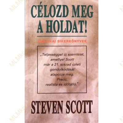 Steven Scott: Célozd meg a holdat!