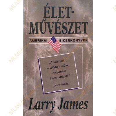 Larry James: Életművészet
