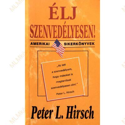 Peter L. Hirsch: Élj szenvedélyesen!