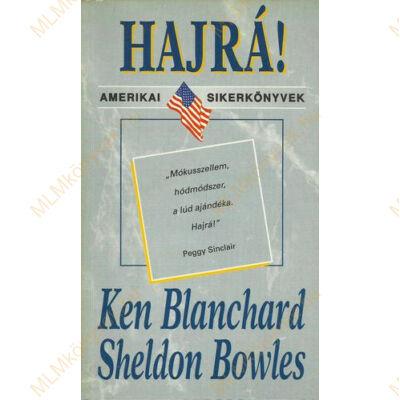 Ken Blanchard, Sheldon Bowles: Hajrá!