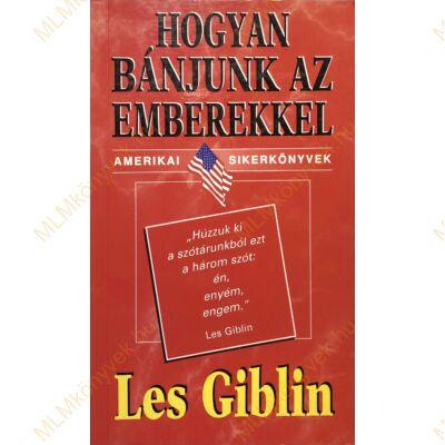 Les Giblin: Hogyan bánjunk az emberekkel