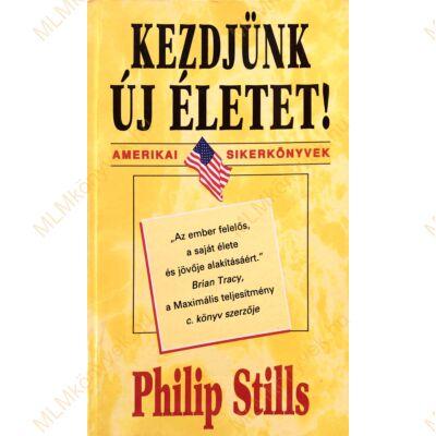 Philip Stills: Kezdjünk új életet!