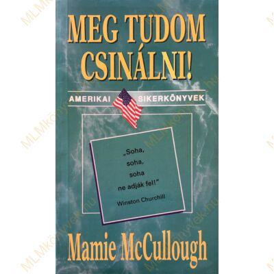 Mamie McCullough: Meg tudom csinálni!