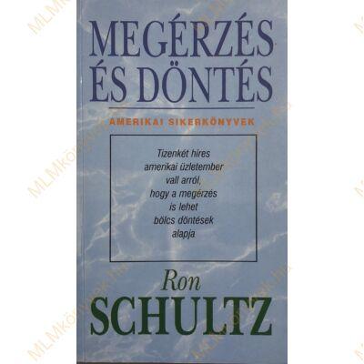Ron Schultz: Megérzés és döntés