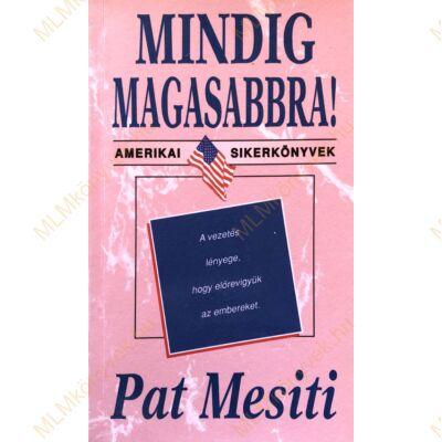 Pat Mesiti: Mindig magasabbra!