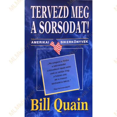 Bill Quain: Tervezd meg a sorsodat!