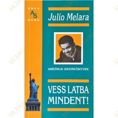 Julio Melara: Vess latba mindent!